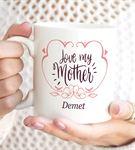 Kişiye Özel Love My Mother Tasarımlı kupa Bardak