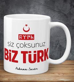 Siz Çoksunuz Biz Türk Yazılı Kişiye Özel Kupa