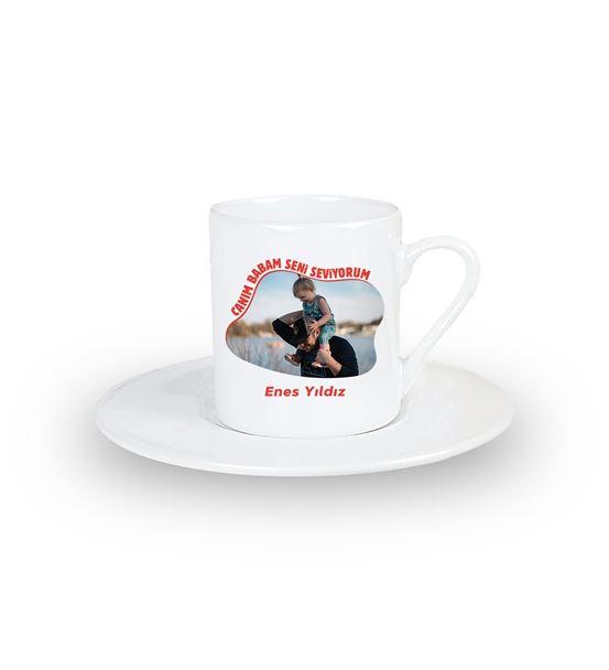 Canım Babam Seni Seviyorum İsme Özel Kahve Fincanı
