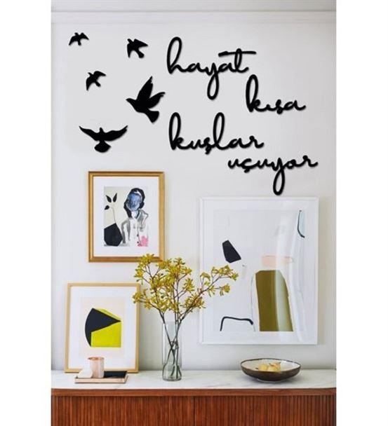 Hayat Kısa Kuşlar Uçuyor Dekoratif Duvar Tablosu