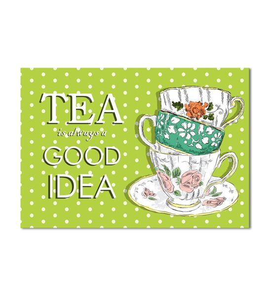 Tea is always Kanvas Tablo 35x50cm