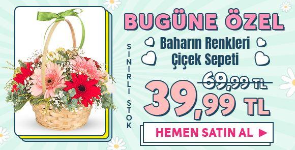 Baharın Renkleri Çiçek Sepeti Kampanyası!